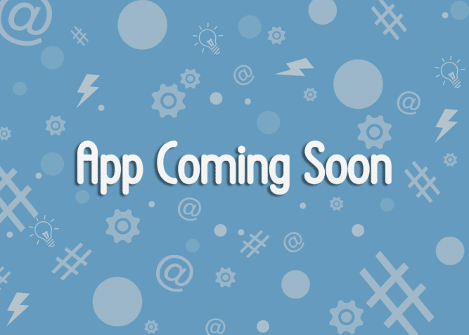 New App Coming Soon!